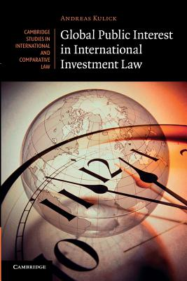 Global Public Interest in International Investment Law (Cambridge Studies in International and Comparative Law #90) Cover Image