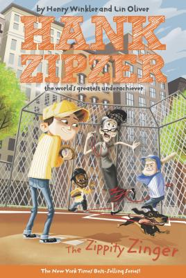 The Zippity Zinger #4: The Zippity Zinger The Mostly True Confessions of the World's Best Underachiever (Hank Zipzer #4) Cover Image