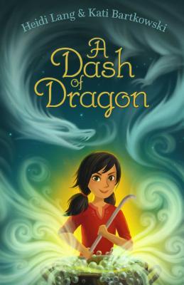 A Dash of Dragon by Heidi Lang & Kati Bartkowski