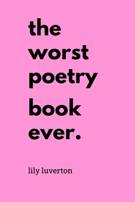 The Worst Poetry Book Ever Cover Image
