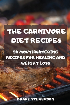 The Carnivore Diet Recipes Cover Image