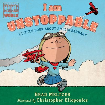 I am Unstoppable: A Little Book About Amelia Earhart (Ordinary People Change the World) Cover Image