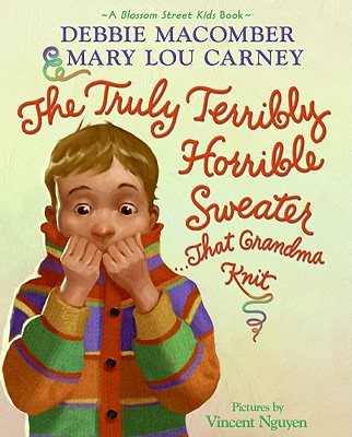 The Truly Terribly Horrible Sweater... That Grandma Knit (Blossom Street Kids Books) Cover Image