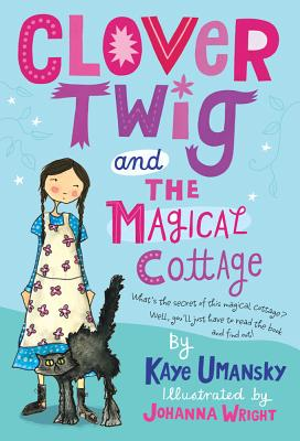 Clover Twig and the Magical Cottage Cover