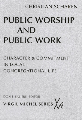 Public Worship and Public Work: Character and Commitment in Local Congregational Life (Virgil Michel) Cover Image