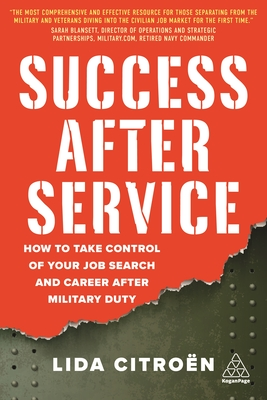 Success After Service: How to Take Control of Your Job Search and Career After Military Duty Cover Image