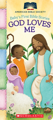 God Loves Me (Baby's First Bible Stories) (American Bible Society) Cover Image