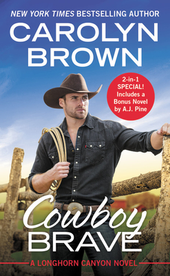 Cowboy Brave: Two full books for the price of one (Longhorn Canyon #3) Cover Image
