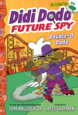 Didi Dodo, Future Spy: Double-O Dodo (Didi Dodo, Future Spy #3) (The Flytrap Files) Cover Image