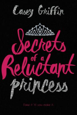 Cover for Secrets of a Reluctant Princess
