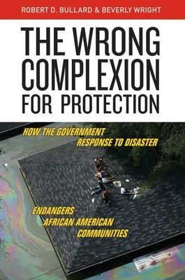 The Wrong Complexion for Protection: How the Government Response to Disaster Endangers African American Communities Cover Image