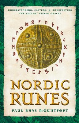 Nordic Runes: Understanding, Casting, and Interpreting the Ancient Viking Oracle Cover Image