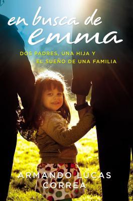 En busca de Emma: Dos padres, una hija y el sueño de una familia Cover Image