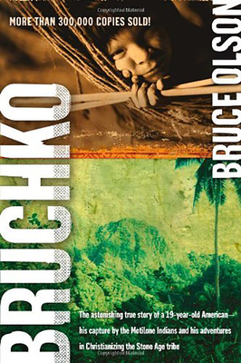 Bruchko: The Astonishing True Story of a 19-Year-Old American, His Capture by the Motilone Indians and His Adventures in Christ Cover Image