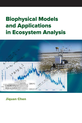 Biophysical Models and Applications in Ecosystem Analysis (Ecosystem Science&Applications) Cover Image