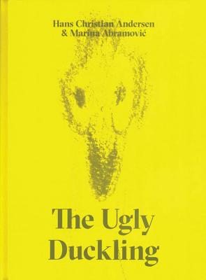 The Ugly Duckling by Hans Christian Andersen & Marina Abramovic Cover Image
