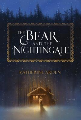 The Bear and the Nightingale (Winternight Trilogy #1) Cover Image