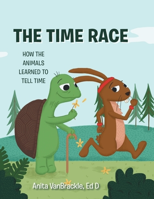 The Time Race: How the Animals Learned to Tell Time Cover Image