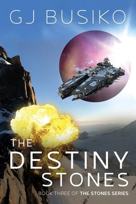 The Destiny Stones: Book Three of the Stones Series Cover Image
