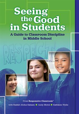 Seeing the Good in Students: A Guide to Classroom Discipline in Middle School Cover Image
