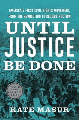 UNTIL JUSTICE BE DONE -  By Kate Masur