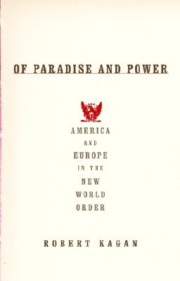 Of Paradise and Power: America and Europe in the New World Order Cover Image