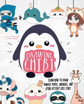 Drawing Chibi: Learn How to Draw Kawaii People, Animals, and Other Utterly Cute Stuff (How to Draw Books) Cover Image