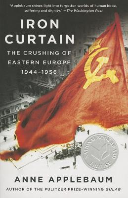 Iron Curtain: The Crushing of Eastern Europe, 1944-1956 Cover Image