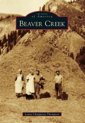 Beaver Creek (Images of America (Arcadia Publishing)) Cover Image
