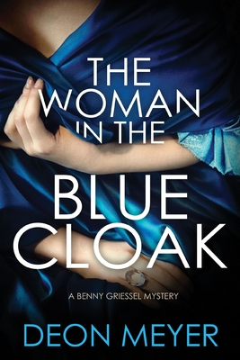 The Woman in the Blue Cloak: A Benny Griessel Novel Cover Image
