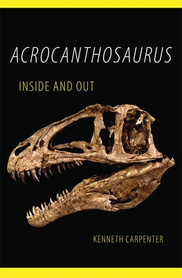 Acrocanthosaurus Inside and Out Cover Image