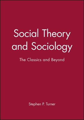 Social Theory Sociology (Blackwell Companions to Social Theory) Cover Image