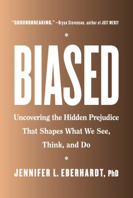 Biased: Uncovering the Hidden Prejudice That Shapes What We See, Think, and Do Cover Image