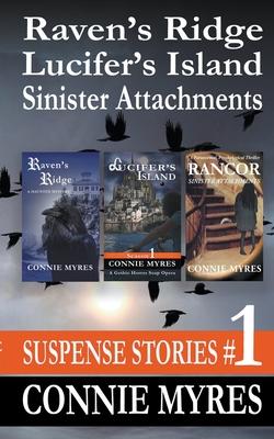 Suspense Stories #1: Raven's Ridge, Lucifer's Island, Sinister Attachments Cover Image