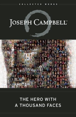The Hero with a Thousand Faces (Collected Works of Joseph Campbell) Cover Image