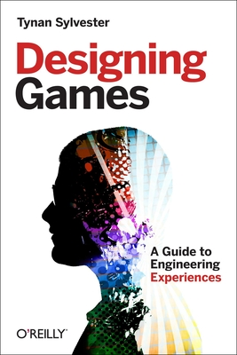 Designing Games: A Guide to Engineering Experiences Cover Image