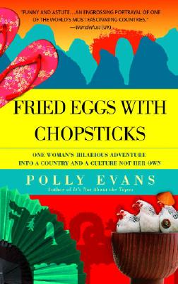 Fried Eggs with Chopsticks: One Woman's Hilarious Adventure Into a Country and a Culture Not Her Own Cover Image