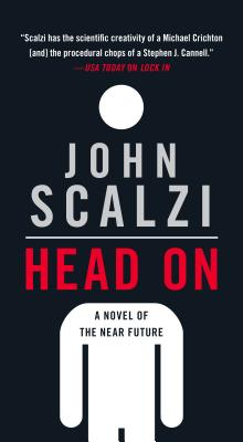 Head On: A Novel of the Near Future (The Lock In Series #2) Cover Image