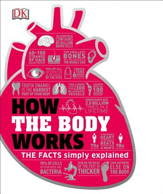 How the Body Works: The Facts Simply Explained (How Things Work) Cover Image