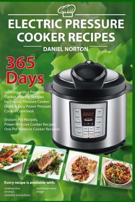 Electric Pressure Cooker Recipes: 365 Days Cooking with a Pressure Cooker, Healthy Recipes for Electric Pressure Cooker, Quick & Easy Power Pressure C Cover Image