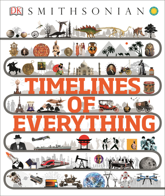 Smithsonian: Timelines of Everything by DK