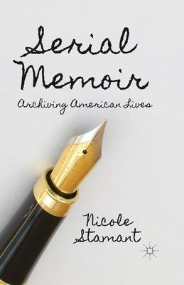 Serial Memoir: Archiving American Lives Cover Image