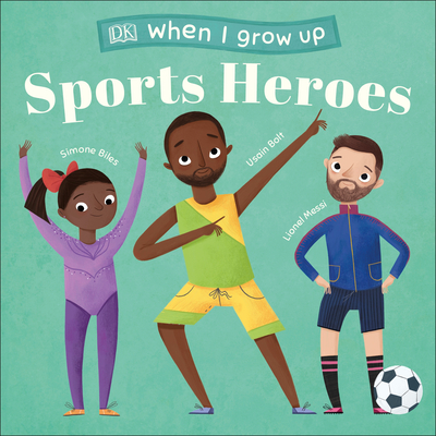 When I Grow Up - Sports Heroes: Kids Like You that Became Superstars Cover Image