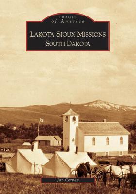 Lakota Sioux Missions, South Dakota (Images of America (Arcadia Publishing)) Cover Image