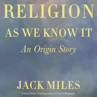 Religion as We Know It: An Origin Story Cover Image