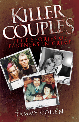 Killer Couples: True Stories of Partners in Crime Cover Image