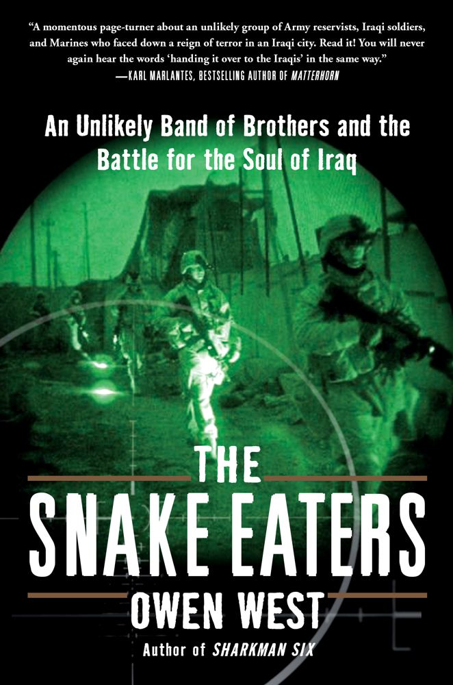 The Snake Eaters: An Unlikely Band of Brothers and the Battle for the Soul of Iraq Cover Image