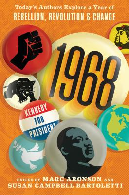 1968: Today's Authors Explore a Year of Rebellion, Revolution, and Change Cover Image
