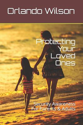 Protecting Your Loved Ones: Security Awareness For Parents & Adults Cover Image