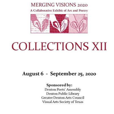 Collections XII: MERGING VISIONS 2020 A Collaborative Exhibit of Art and Poetry Cover Image